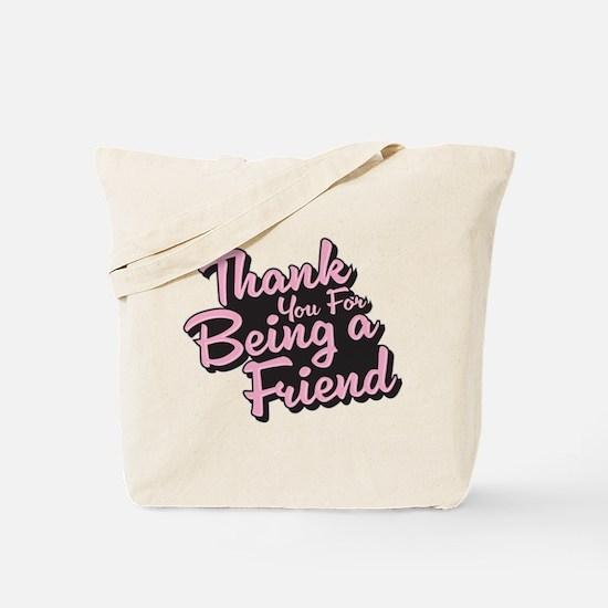 Golden Girls - Being a Friend Tote Bag