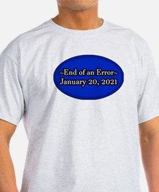 End of an Error January 20 2021 Trum T-Shirt