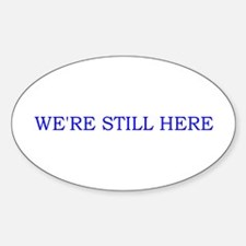 Still Here Decal