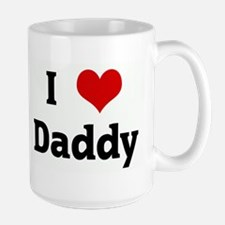 I Love Daddy Mugs