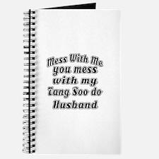 You Mess With My Tang Soo do Husband Journal