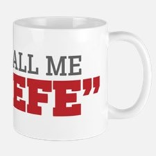 They Call Me El Jefe Mugs