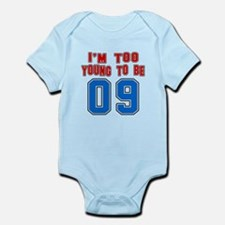 I Am Too Young To Be 09 Onesie