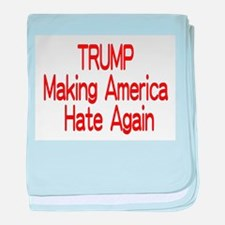 Trump Making America Hate Again baby blanket