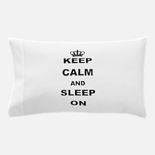 KEEP CAM AND SLEEP ON Pillow Case
