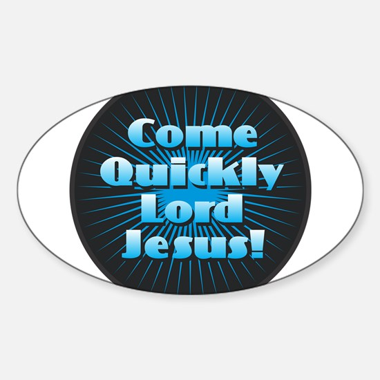 Come Quickly Lode Jesus!Come Quickly Lode Decal