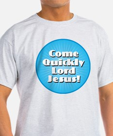 Come Quickly Lord Jesus! T-Shirt