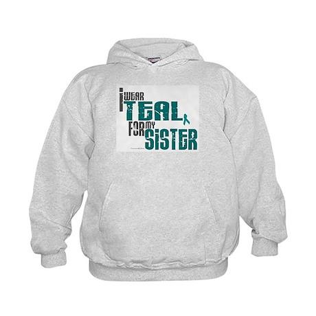 I Wear Teal For My Sister 6 Kids Hoodie