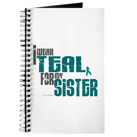 I Wear Teal For My Sister 6 Journal