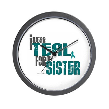 I Wear Teal For My Sister 6 Wall Clock