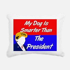 Dog Smarter Than POTUS Rectangular Canvas Pillow