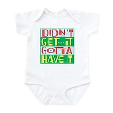 Cute Gotta have it Infant Bodysuit