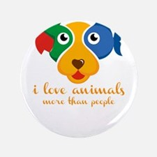 i love animals more than people Button
