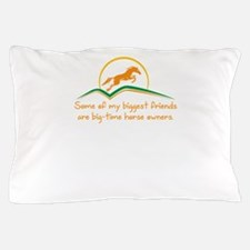 Some of my biggest friends are big-tim Pillow Case