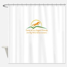 Some of my biggest friends are big- Shower Curtain