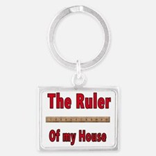 The Ruler of My House Keychains