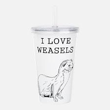 I Love Weasels Acrylic Double-wall Tumbler
