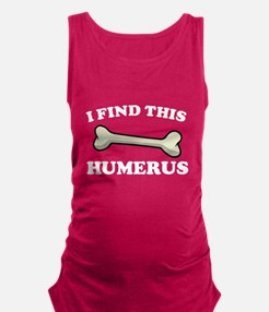 I Find This Humerus Tank Top