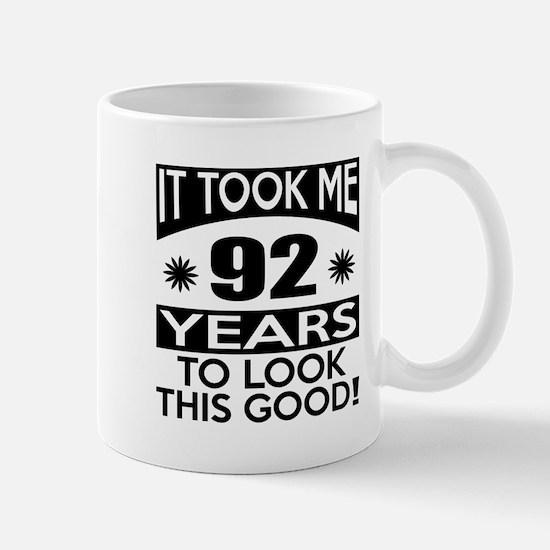 It Took Me 92 Years To Look This Good Mug