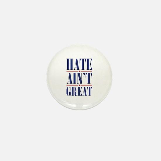 Hate Ain't Great Mini Button