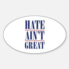Hate Ain't Great Decal
