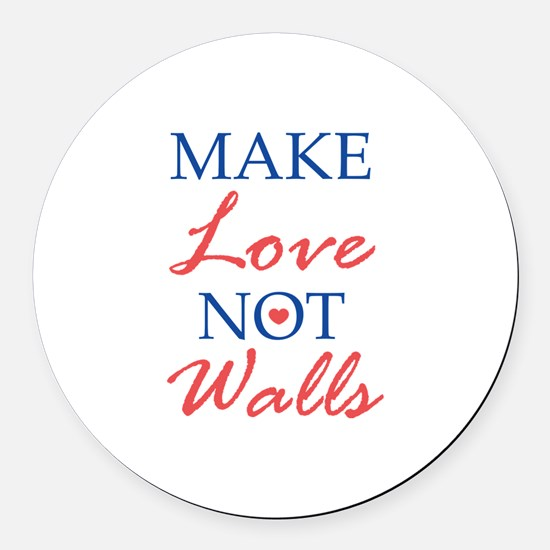 Make Love Not Walls Round Car Magnet