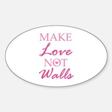 Make Love Not Walls Decal