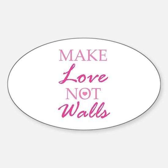 Make Love Not Walls Sticker (Oval)