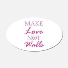 Make Love Not Walls 22x14 Oval Wall Peel
