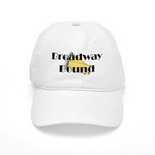 Broadway Bound Baseball Cap