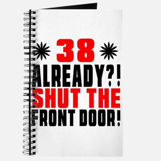 38 Already Shut The Front Door Journal