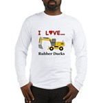 I Love Rubber Ducks Long Sleeve T-Shirt