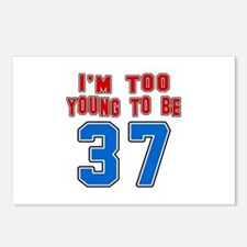 I Am Too Young To Be 37 Postcards (Package of 8)