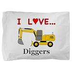 I Love Diggers Pillow Sham