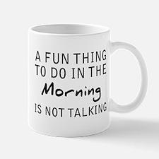 Fun Thing To Do Mugs