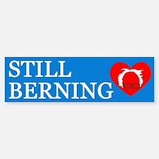 Still Berning Bumper Bumper Bumper Sticker