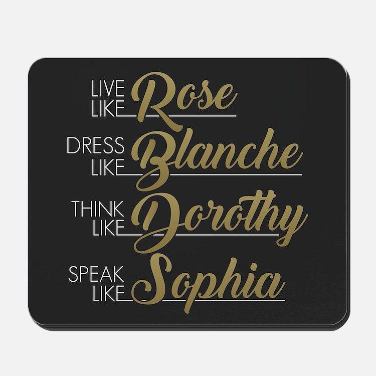Live, Dress, Think, Speak Mousepad