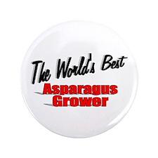 """The World's Best Asparagus Grower"" 3.5"" Button"