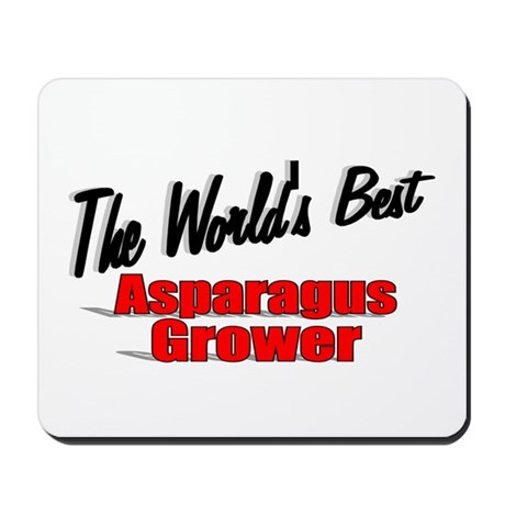 """The World's Best Asparagus Grower"" Mousepad"