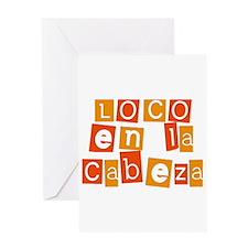 Loco en la Cabeza Greeting Card