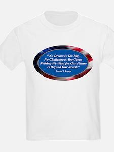 No Dream is Too Big T-Shirt