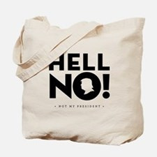 Hell No! Not My President Tote Bag