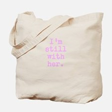 I'm still with her Tote Bag