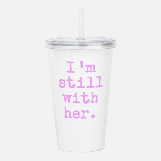 I'm still with her Acrylic Double-wall Tumbler