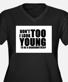 too young to be a grandmother Plus Size T-Shirt