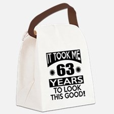 It Took Me 63 Years To Look This Canvas Lunch Bag