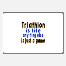 Triathlon Is Life Anything Else Is Just A G Banner