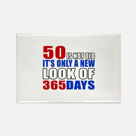 50 is not old it is only a new lo Rectangle Magnet
