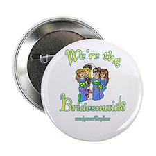 """BRIDESMAIDS 1 2.25"""" Button"""