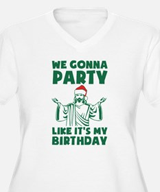 We Gonna Party Like It's My Plus Size T-Shirt